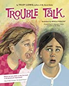Trouble Talk by Trudy Ludwig