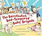 The Barefooted, Bad-Tempered, Baby Brigade…