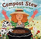 Compost Stew: An A to Z Recipe for the Earth…