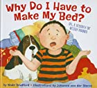 Why Do I Have to Make My Bed? by Wade…