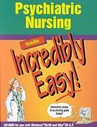 Psychiatric nursing made incredibly easy! by…