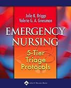 Emergency Nursing: 5-Tier Triage Protocols…