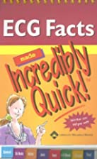 ECG Facts Made Incredibly Quick! (Incredibly…