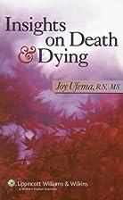 Insights on Death & Dying by Joy Ufema