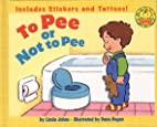 To Pee or Not to Pee by Linda Johns