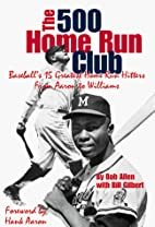 The 500 Home Run Club: From Aaron to…