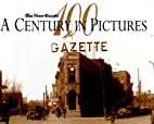 A Century in Pictures by News-Gazette