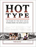 Kacich, Tom: Hot Type: 150 Years of the Best Local Stories from the News-Gazette