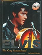 Elvis: The King Remembered (w/Audio CD) by…