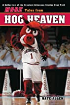 More Tales from Hog Heaven by Nate Allen
