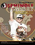 Ellis, Steve: Seminole Glory: A Look Back at Florida State's 1993 Championship Season