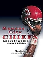 Kansas City Chiefs Encyclopedia by Mark…