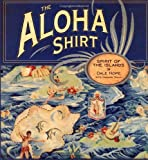 Tozian, Gregory: The Aloha Shirt: Spirit of the Islands