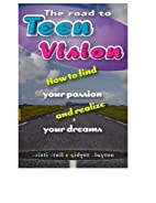 The Road to TeenVision: How to Find Your…