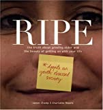 Champ, Janet: Ripe: The Truth About Growing Older And The Beauty Of Getting On With Your Life