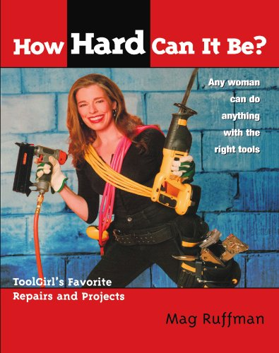 how-hard-can-it-be-toolgirls-favorite-repairs-and-projects