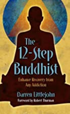 The 12-Step Buddhist: Enhance Recovery from…