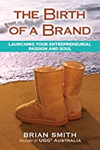 The Birth of a Brand by Brian Smith