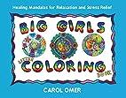Big Girls Little Coloring Book: Healing…