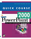 Cox, Joyce: Quick Course in Microsoft PowerPoint 2000 (Education/Training Edition)