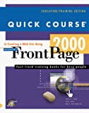 Cox, Joyce: Quick Course in Creating A Web Site Using Microsoft FrontPage 2000 (Education/Training Edition)