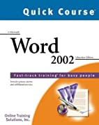 Quick Course in Microsoft Word 2002:…