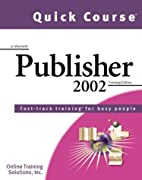 Quick Course in Microsoft Publisher 2002:…