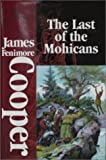 James Fenimore Cooper: Signature Classics: The Last of the Mohicans