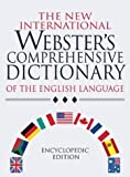 The New International Websters Comprehensive Dictionary of the English Language