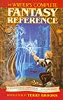 The Writers Complete Fantasy Reference: An Indispensable Compendium of Myth and Magic - Writer's Digest Staff