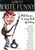 Kachuba, John B.: How to Write Funny: Add Humor to Every Kind of Writing