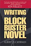 Zuckerman, Albert: Writing the Blockbuster Novel