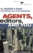 Agents, Editors and You: The Insider's Guide…