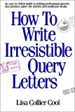 Cool, Lisa Collier: How to Write Irresistable Query Letters