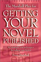 The Marshall Plan for Getting Your Novel…