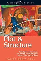 Plot & Structure: Techniques and Exercises…