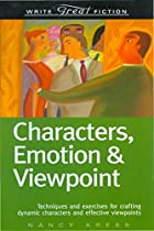 Characters, Emotion & Viewpoint by Nancy Kress