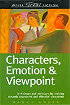 Characters, Emotion & Viewpoint by Nancy…