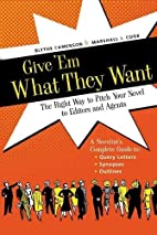 Give 'Em What They Want: The Right Way to…