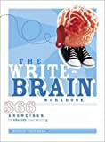 Neubauer, Bonnie: The Write-Brain: 366 Exercises To Liberate Your Writing