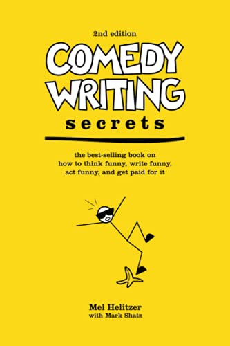 comedy-writing-secrets-the-best-selling-book-on-how-to-think-funny-write-funny-act-funny-and-get-paid-for-it-2nd-edition