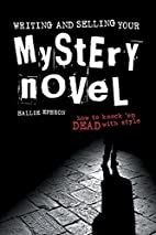 Writing and Selling Your Mystery Novel by…