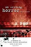Horror Writers Association: On Writing Horror: A Handbook by the Horror Writers Association