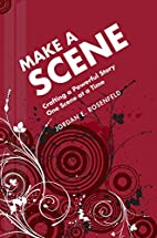 Make a Scene: Crafting a Powerful Story One…