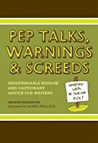 Pep Talks, Warnings, And Screeds:…