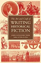 The Art and Craft of Writing Historical…