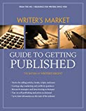 Editors of Writers Digest Books: Writer's Market Guide to Getting Published