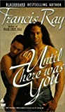 Ray, Francis: Until There Was You: A Grayson Novel