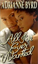 All I've Every Wanted by Adrianne Byrd