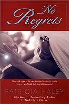 No Regrets by Patricia Haley